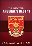img - for The Greatest: Arsenal's Best 11 book / textbook / text book