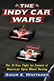 img - for The Indy Car Wars: The 30-year Fight for Control of American Open-wheel Racing book / textbook / text book