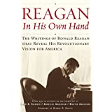 Reagan, In His Own Hand: The Writings of Ronald Reagan that Reveal His Revolutionary Vision for America (Biography...