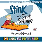 Stink and the Shark Sleepover: Stink, Book 9 (       UNABRIDGED) by Megan McDonald Narrated by Barbara Rosenblat