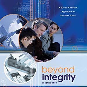 Beyond Integrity: A Judeo-Christian Approach to Business Ethics | [Scott B. Rae, Kenman L. Wong]