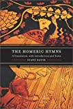img - for The Homeric Hymns: A Translation, with Introduction and Notes 1st (first) Edition by Rayor, Diane [2004] book / textbook / text book