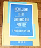 Architectural Office Standards and Practices: A Practical User's Guide