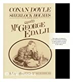 The Story of Mr. George Edalji (Collected Works of Sir Arthur Conan Doyle)