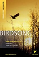 Birdsong: York Notes Advanced