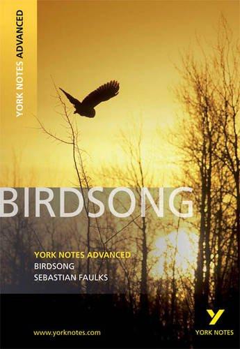Birdsong (York Notes Advanced)