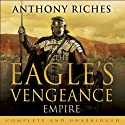 The Eagle's Vengeance: Empire VI (       UNABRIDGED) by Anthony Riches Narrated by Saul Reichlin