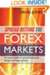 Spread Betting the Forex Markets: An...
