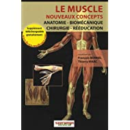 Le muscle, nouveaux concepts : Anatomie, biomécanique, chirurgie, rééducation