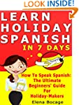 Learn Holiday Spanish In 7 Days: How...