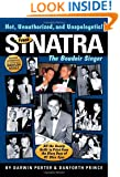Frank Sinatra, The Boudoir Singer: All the Gossip Unfit to Print from the Glory Days of Ol' Blue Eyes