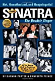 Frank Sinatra, The Boudoir Singer: All the Gossip Unfit to Print from the Glory Days of Ol Blue Eyes