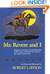 Mr. Revere and I: Being an Account of...