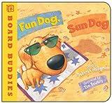 Fun Dog, Sun Dog (Board Buddies)