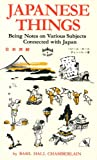 img - for Japanese Things: Being Notes on Various Subjects Connected with Japan book / textbook / text book