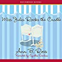 Miss Julia Rocks the Cradle Audiobook by Ann B. Ross Narrated by Cynthia Darlow