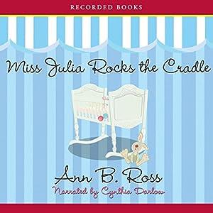 Miss Julia Rocks the Cradle Audiobook