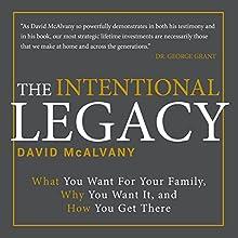 The Intentional Legacy | Livre audio Auteur(s) : David McAlvany Narrateur(s) : David S. McAlvany