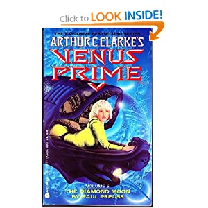 The Diamond Moon (Arthur C. Clarke's Venus Prime, 5) by Paul Preuss