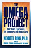 The Omega Project: Near-Death Experiences, Ufo Encounters, and Mind at Large