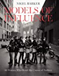 Models Of Influence: 50 Women Who Res...