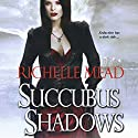 Succubus Shadows: Georgina Kincaid, Book 5 Audiobook by Richelle Mead Narrated by Elisabeth Rodgers