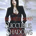Succubus Shadows: Georgina Kincaid, Book 5 | Richelle Mead