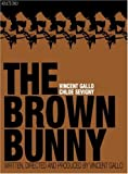 the Brown bunny = The brown bunny | Gallo, Vincent. Acteur