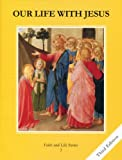 Our Life With Jesus Student Book: Grade 3 Faith and Life 3rd ed. - Paperback