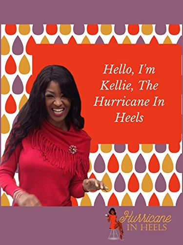 Hello, I'm Kellie, The Hurricane In Heels