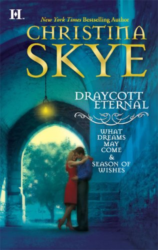 Draycott Eternal: What Dreams May Come Season Of Wishes, Christina Skye