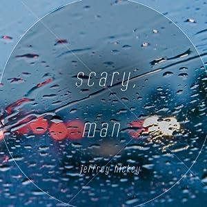 Scary, Man Audiobook