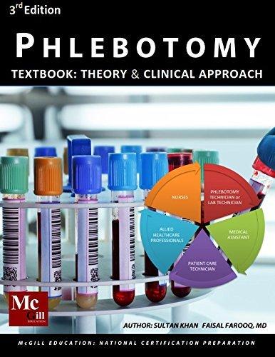 Phlebotomy Textbook : Theory and Clinical Approach (Author: Sultan Khan, Faisal Khan M.D.) 3rd Edition 2014