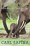 img - for Beyond Words: What Animals Think and Feel book / textbook / text book