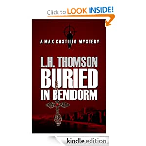 Buried In Benidorm (Max Castillo Mystery Series)