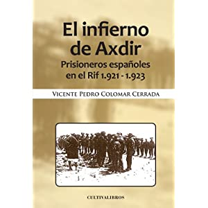 El infierno de Axdir. Prisioneros españoles en el Rif 1921-1923 (Spanish Edition)
