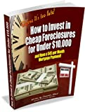 How to Invest in Cheap Foreclosures for Under ,000