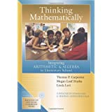 Thinking Mathematically: Integrating Arithmetic & Algebra in Elementary School ~ Thomas P. Carpenter