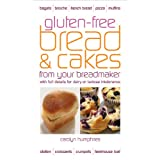 Gluten-free Bread and Cakes from Your Breadmaker: With Full Details for Dairy or Lactose Intolerance (Real Food)by Carolyn Humphries