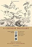 R Strassberg A Chinese Bestiary: Strange Creatures from the Guideways Through Mountains and Seas (A Philip E. Lilienthal Book in Asian Studies)