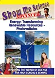 Show Me Science Energy: Transforming Renewable Resources - Photovoltaics