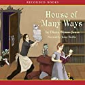 House of Many Ways (       UNABRIDGED) by Diana Wynne Jones Narrated by Jenny Sterlin