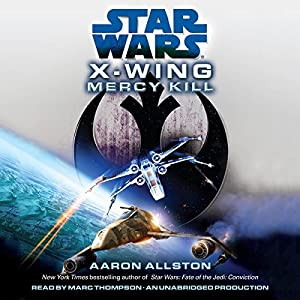 Star Wars: X-Wing: Mercy Kill Audiobook