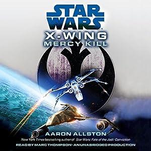 Star Wars: X-Wing: Mercy Kill Hörbuch