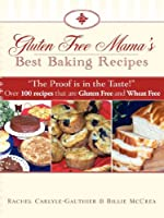 Gluten Free Mama's Best Baking Recipes by Xulon Press