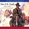 The U.P. Trail (       UNABRIDGED) by Zane Grey Narrated by George Guidall