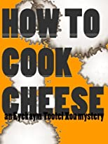 How To Cook Cheese