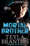 Mortal Brother (An Unbounded Novella) (Unbounded Series)