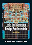 img - for Logic and Computer Design Fundamentals (4th Edition) 4th (fourth) Edition by Mano, M. Morris, Kime, Charles (2007) book / textbook / text book