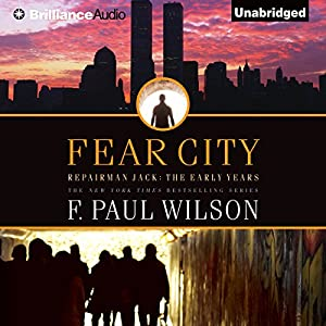 Fear City: Repairman Jack: Early Years, Book 3 | [F. Paul Wilson]